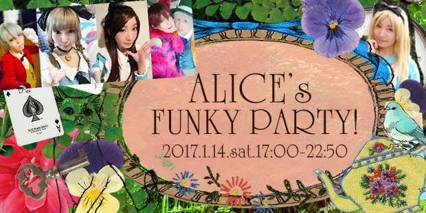 ALICE's FUNKY PARTY!!